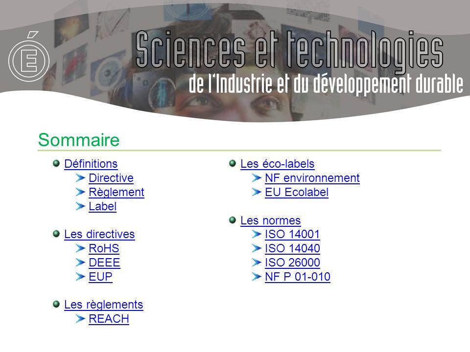 Sommaire Définitions Directive Règlement Label Les directives RoHS