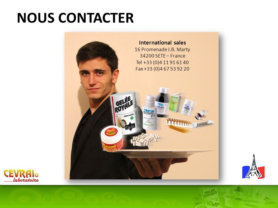 NOUS CONTACTER International sales 16 Promenade J.B. Marty