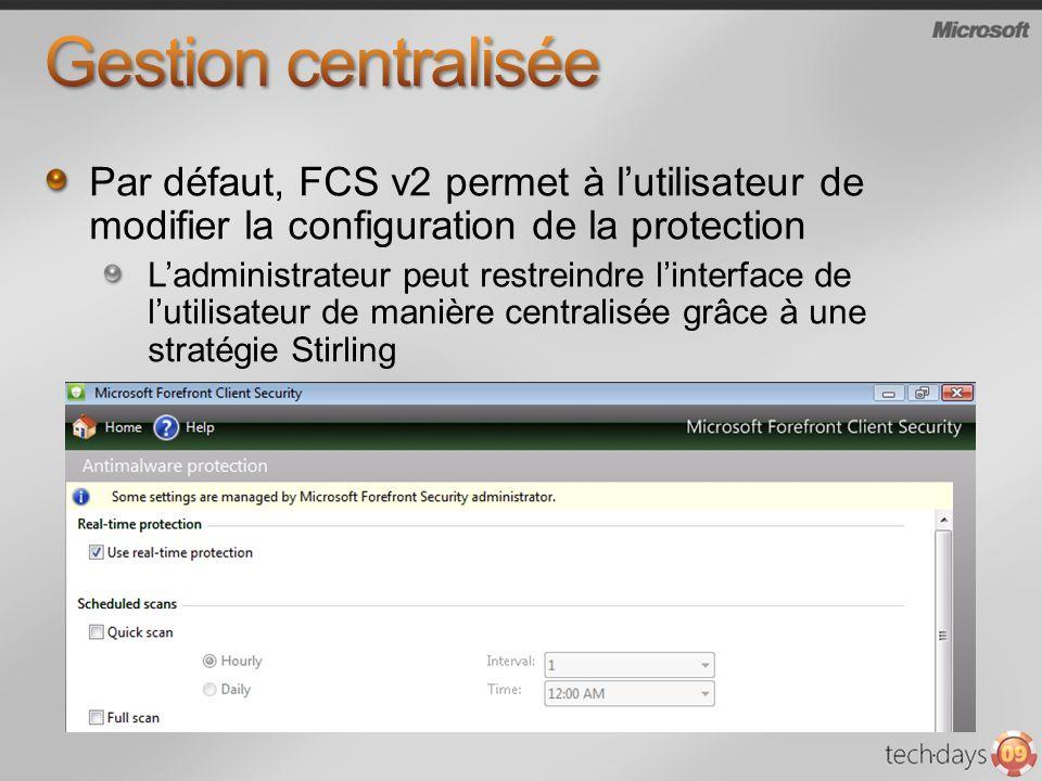 Gestion centralisée Par défaut, FCS v2 permet à l'utilisateur de modifier la configuration de la protection.