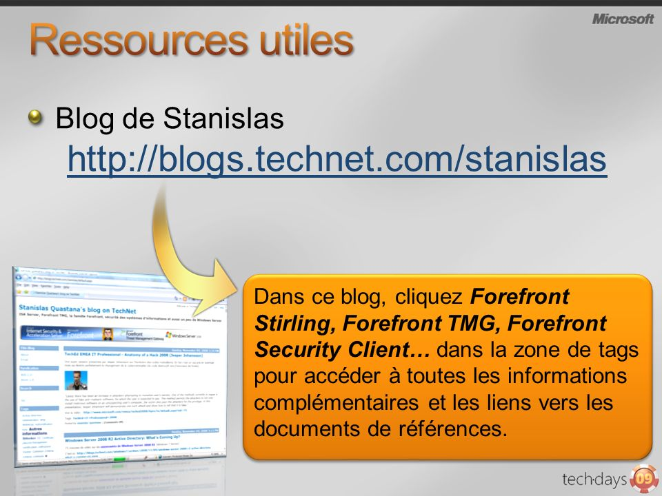 Ressources utiles Blog de Stanislas http://blogs.technet.com/stanislas