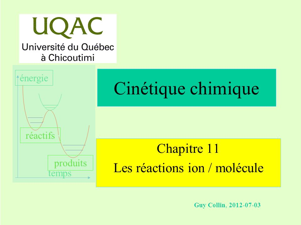 Chapitre 11 Les réactions ion / molécule