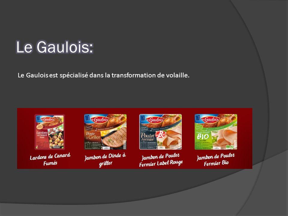 Le Gaulois: Le Gaulois est spécialisé dans la transformation de volaille.