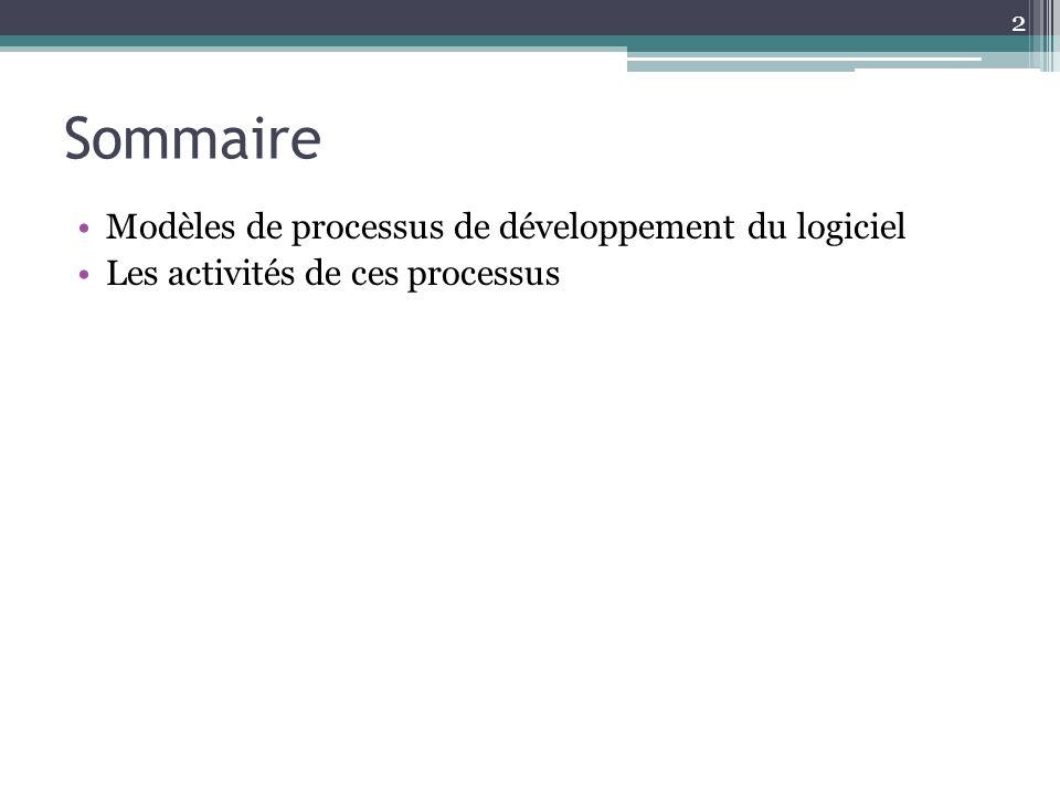 Sommaire Modèles de processus de développement du logiciel