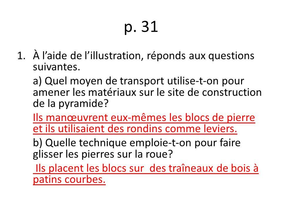 p. 31 À l'aide de l'illustration, réponds aux questions suivantes.