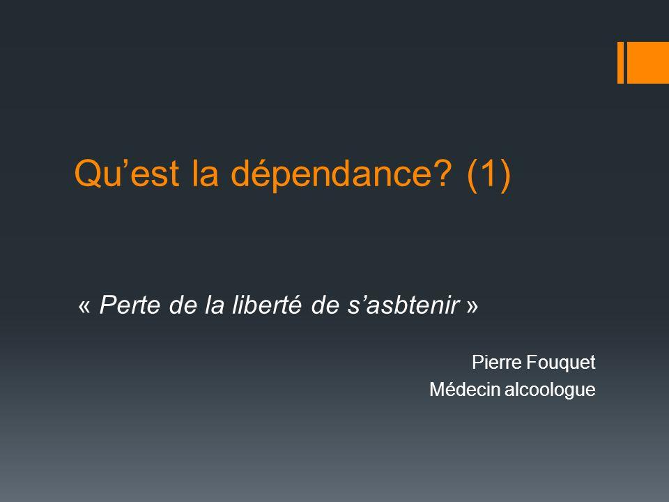 Qu'est la dépendance (1)