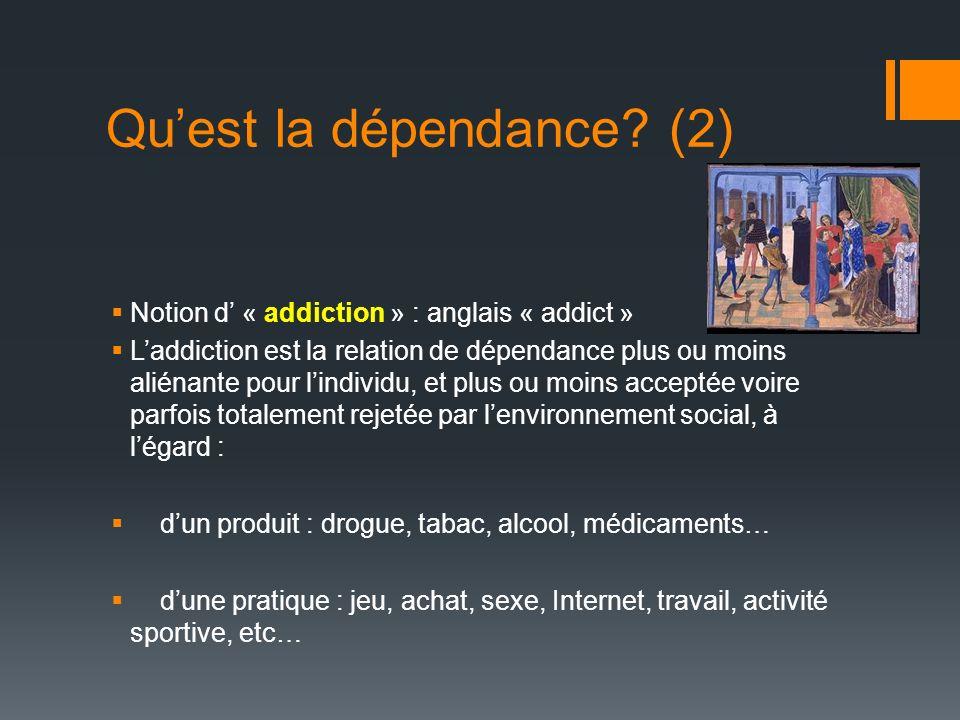 Qu'est la dépendance (2)