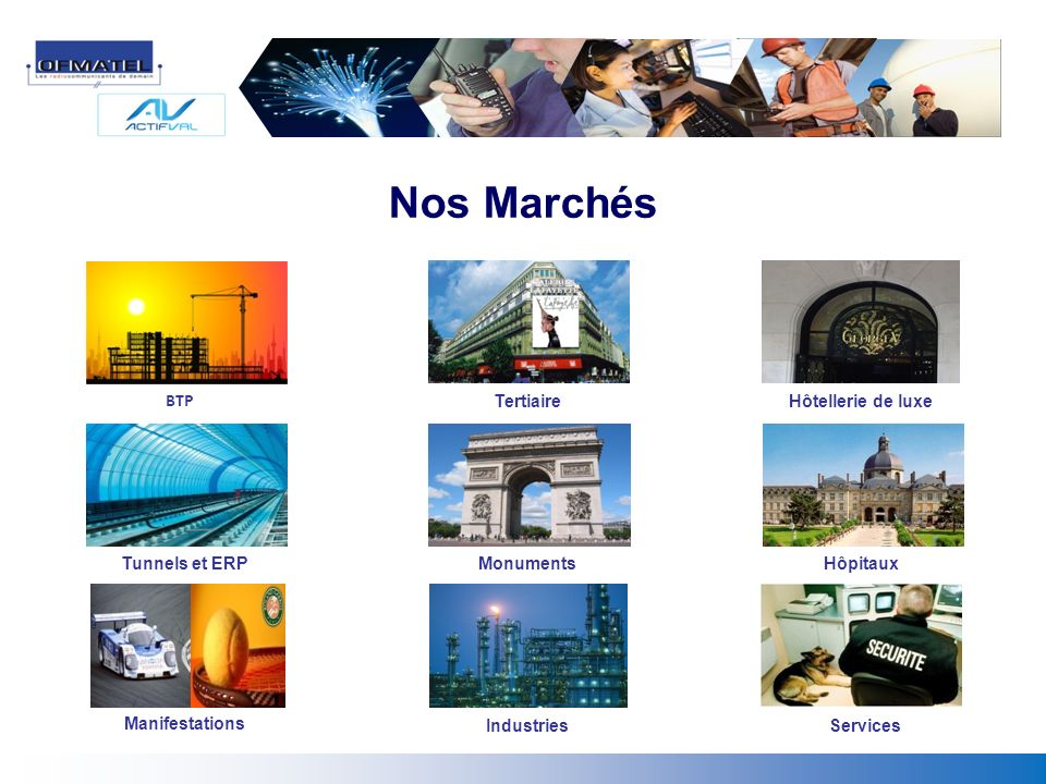 Nos Marchés Tertiaire Manifestations Monuments BTP Tunnels et ERP