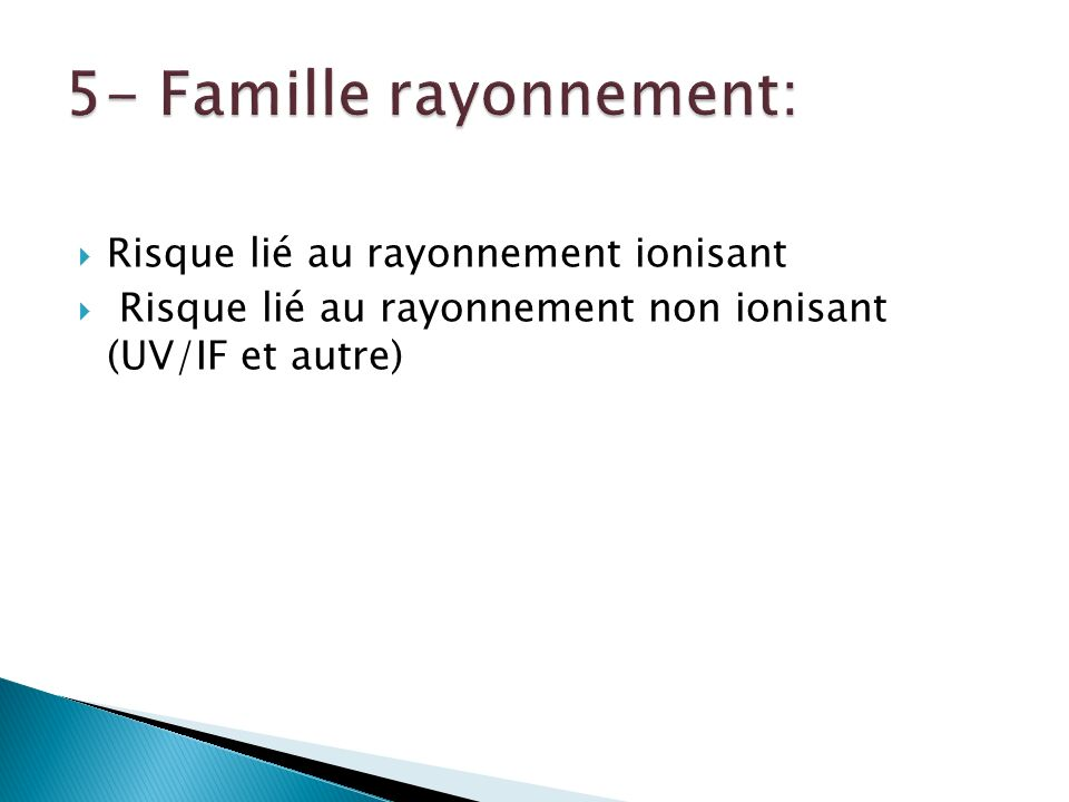 5- Famille rayonnement: