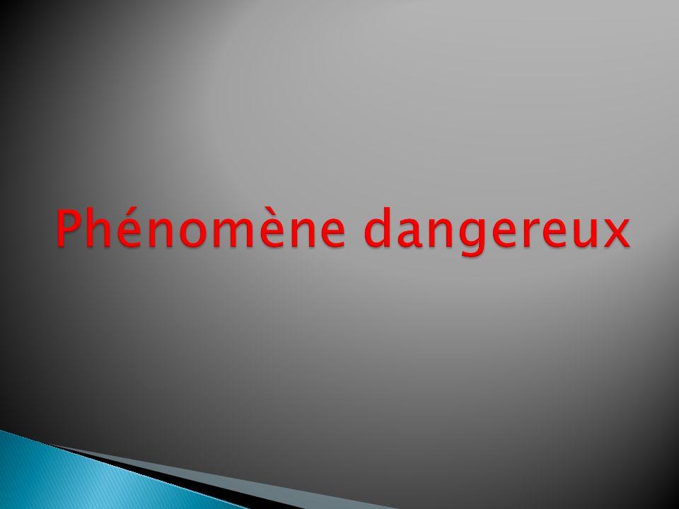 Phénomène dangereux