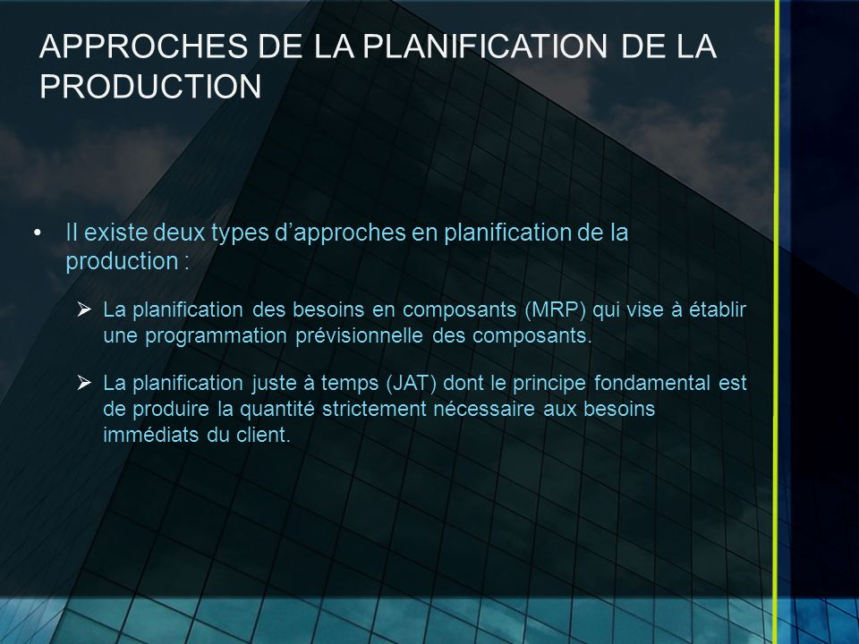 APPROCHES DE LA PLANIFICATION DE LA PRODUCTION