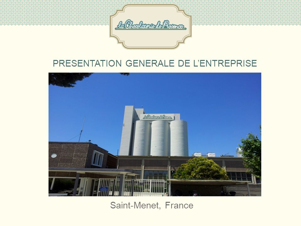 PRESENTATION GENERALE DE L'ENTREPRISE