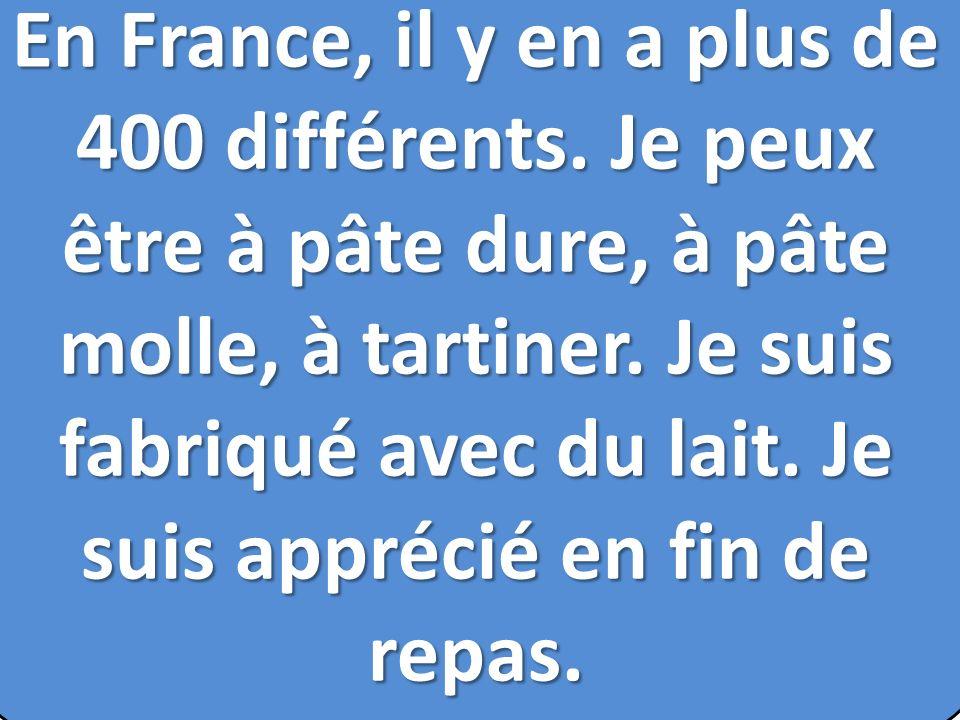 En France, il y en a plus de 400 différents