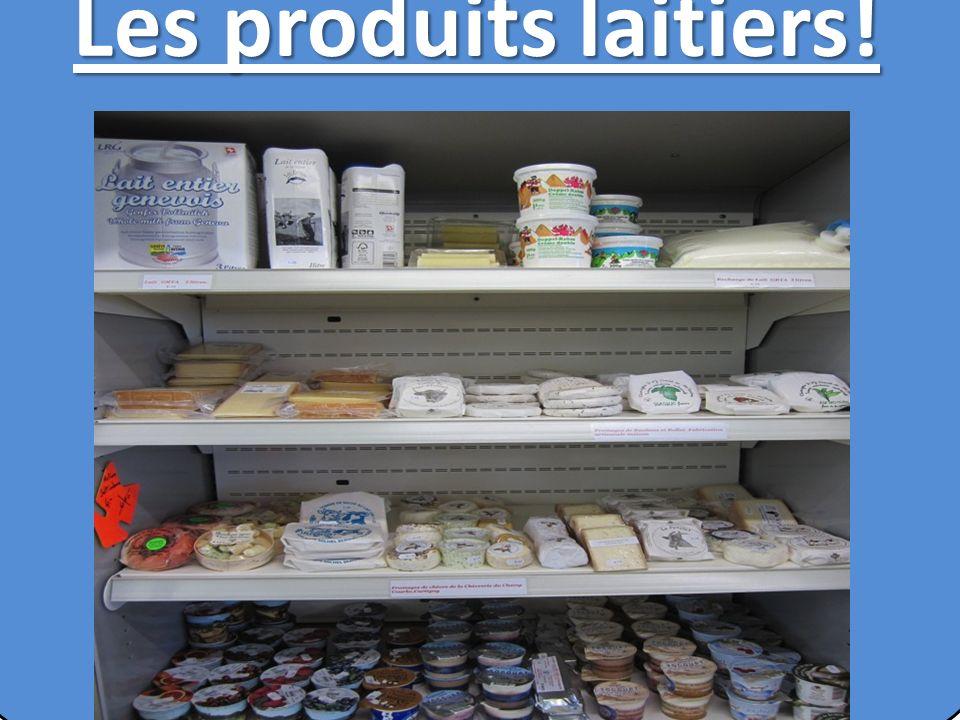Les produits laitiers!