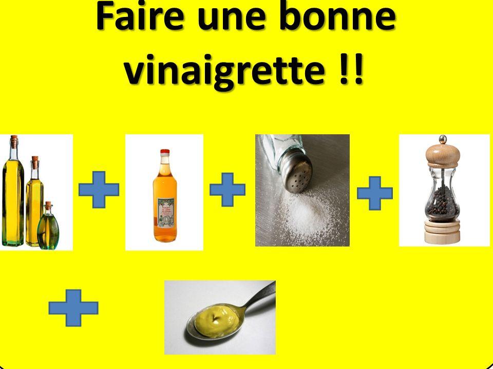 Faire une bonne vinaigrette !!