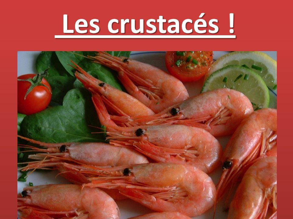 Les crustacés !