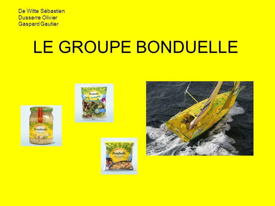 LE GROUPE BONDUELLE De Witte Sébastien Dusserre Olivier