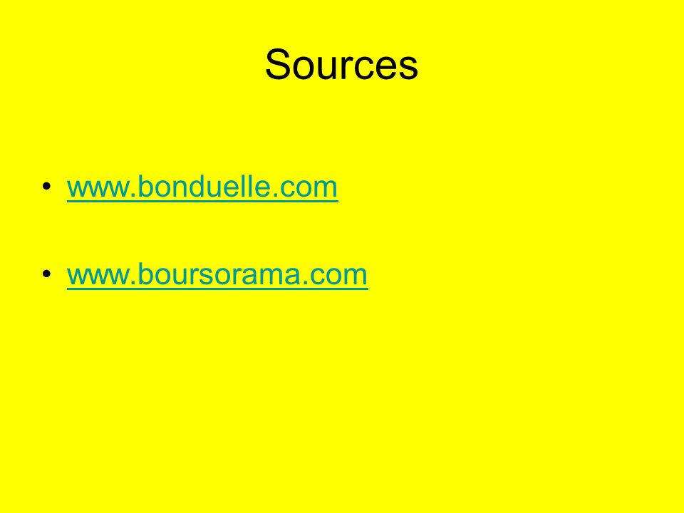 Sources www.bonduelle.com www.boursorama.com