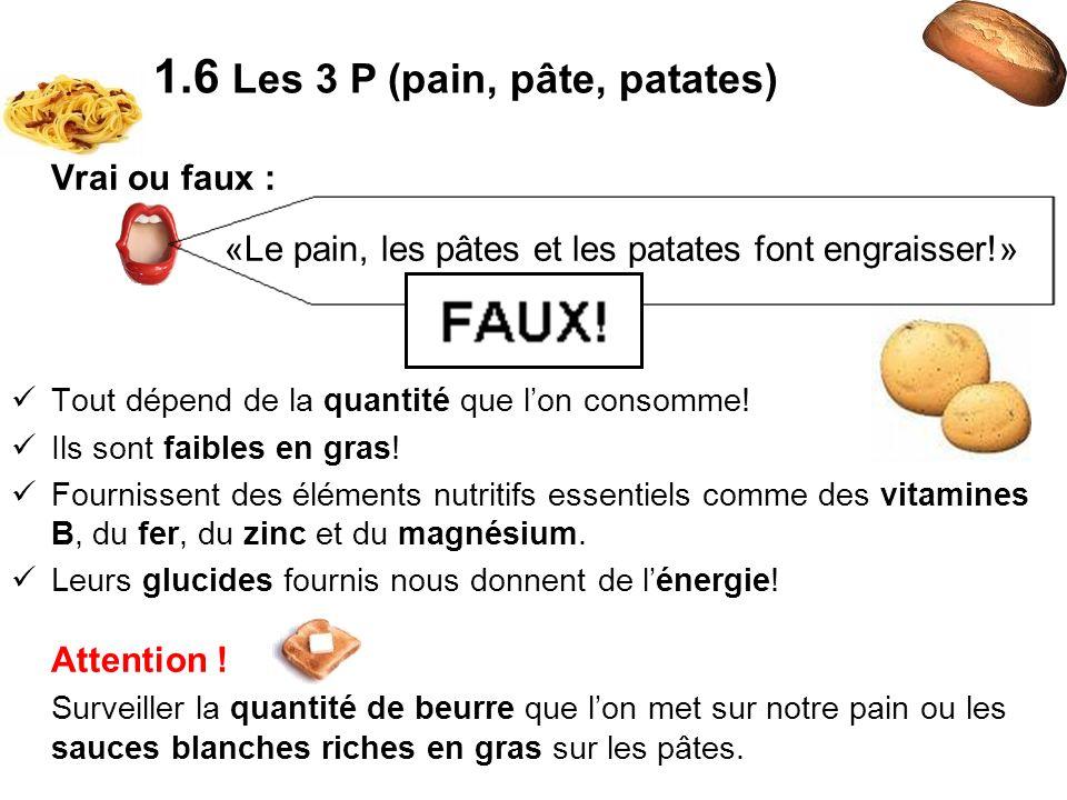 1.6 Les 3 P (pain, pâte, patates)