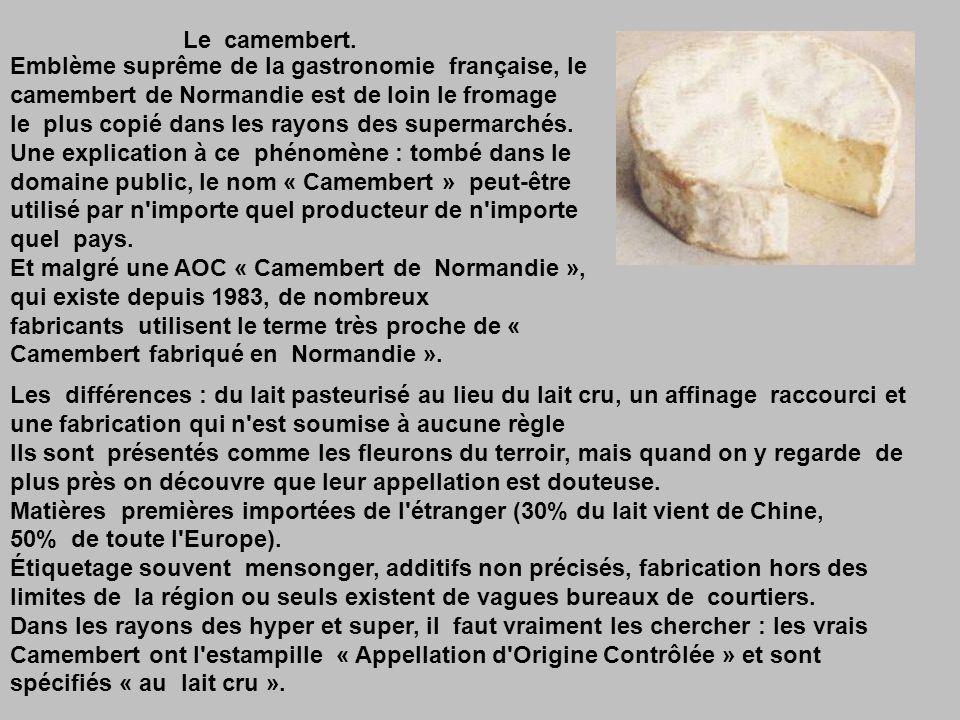 Le camembert.