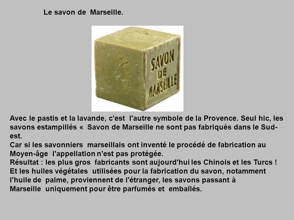Le savon de Marseille.