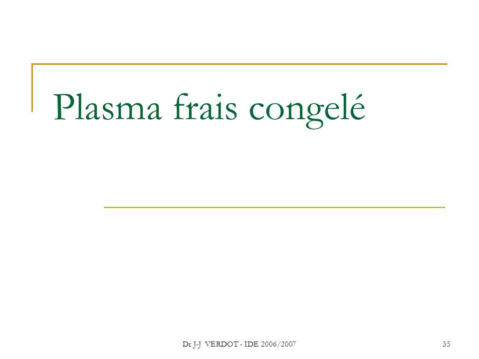 Plasma frais congelé Dr J-J VERDOT - IDE 2006/2007