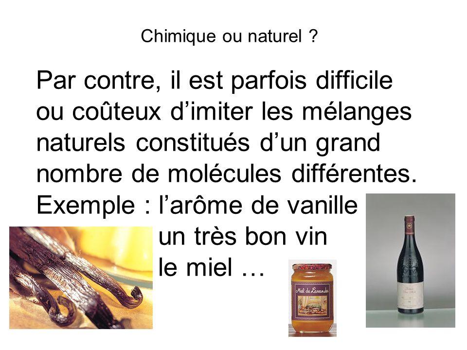 Exemple : l'arôme de vanille un très bon vin le miel …