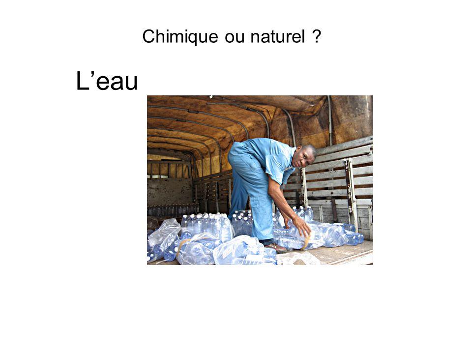 Chimique ou naturel L'eau