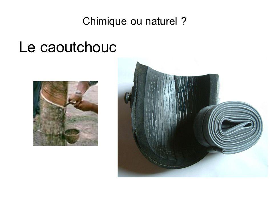 Chimique ou naturel Le caoutchouc