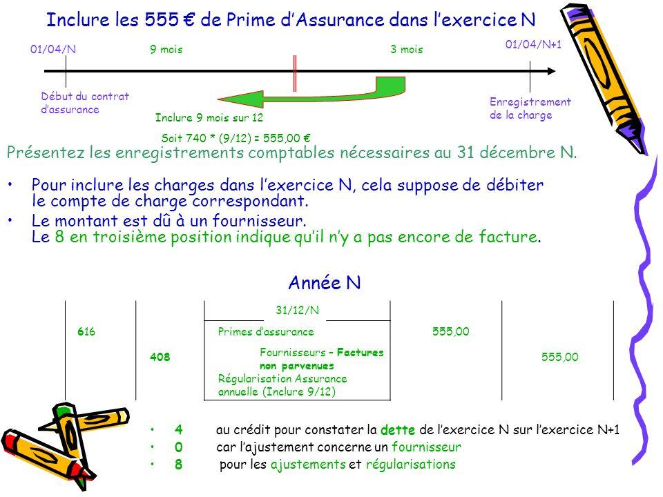 Inclure les 555 € de Prime d'Assurance dans l'exercice N