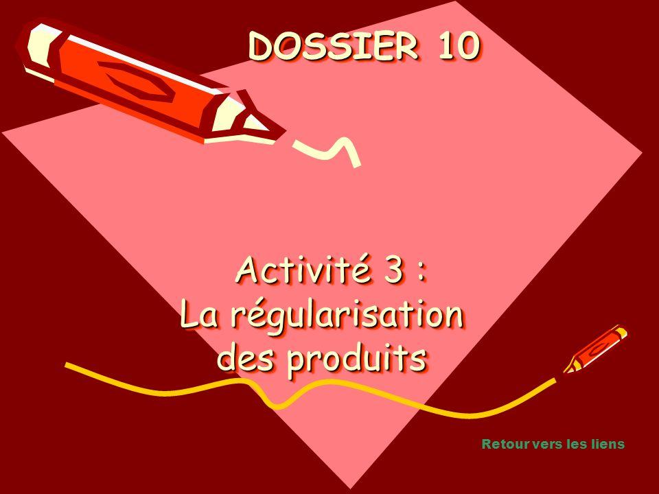 Activité 3 : La régularisation des produits