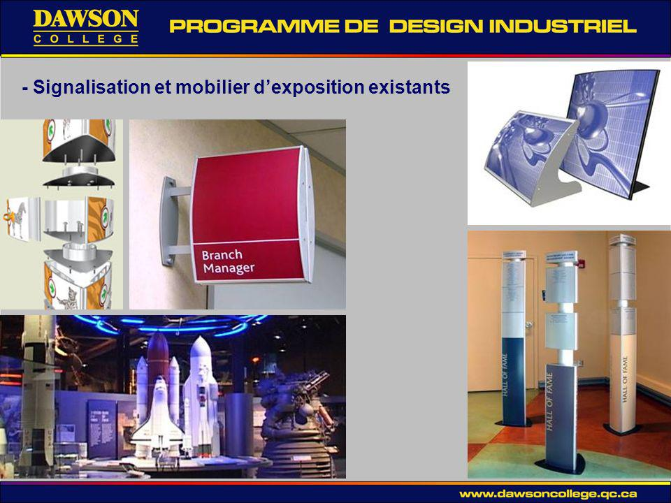 - Signalisation et mobilier d'exposition existants