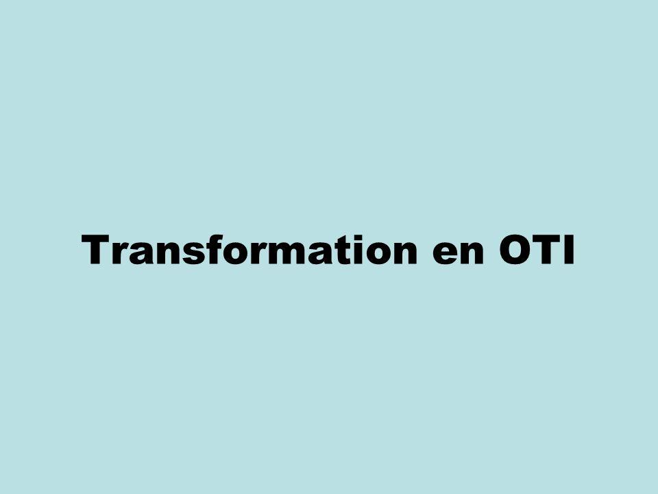 Transformation en OTI