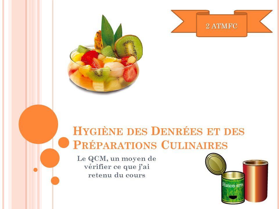 Hygiène des Denrées et des Préparations Culinaires