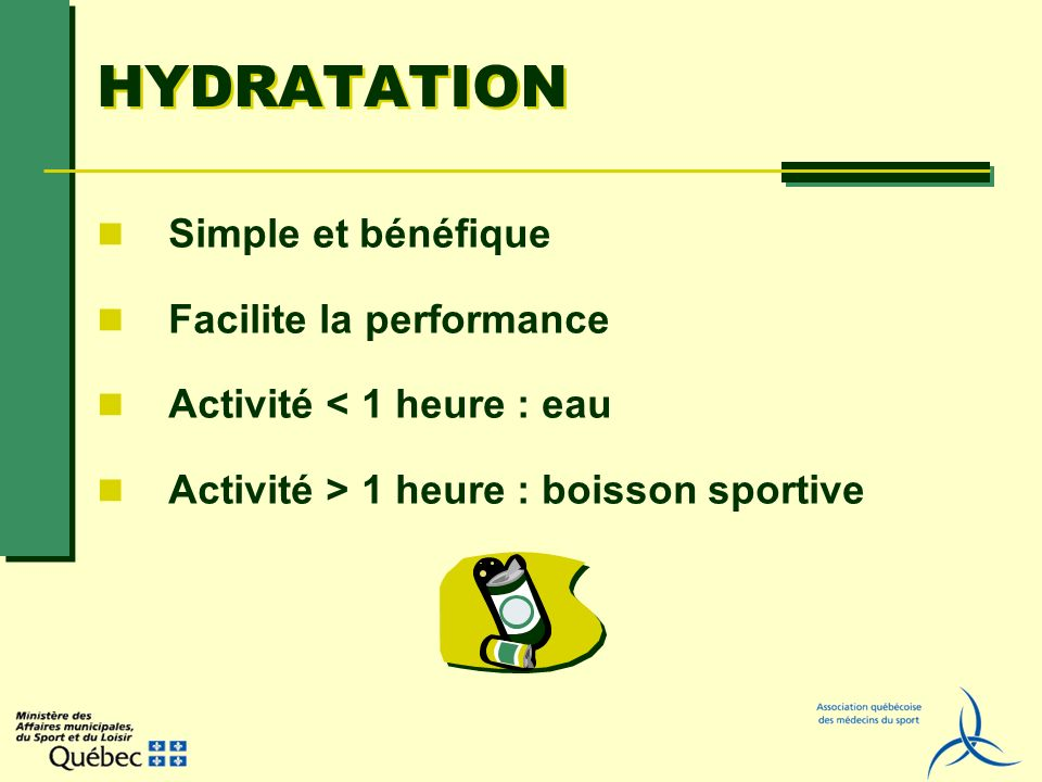 HYDRATATION Simple et bénéfique Facilite la performance