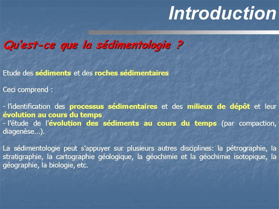 Introduction Qu'est-ce que la sédimentologie