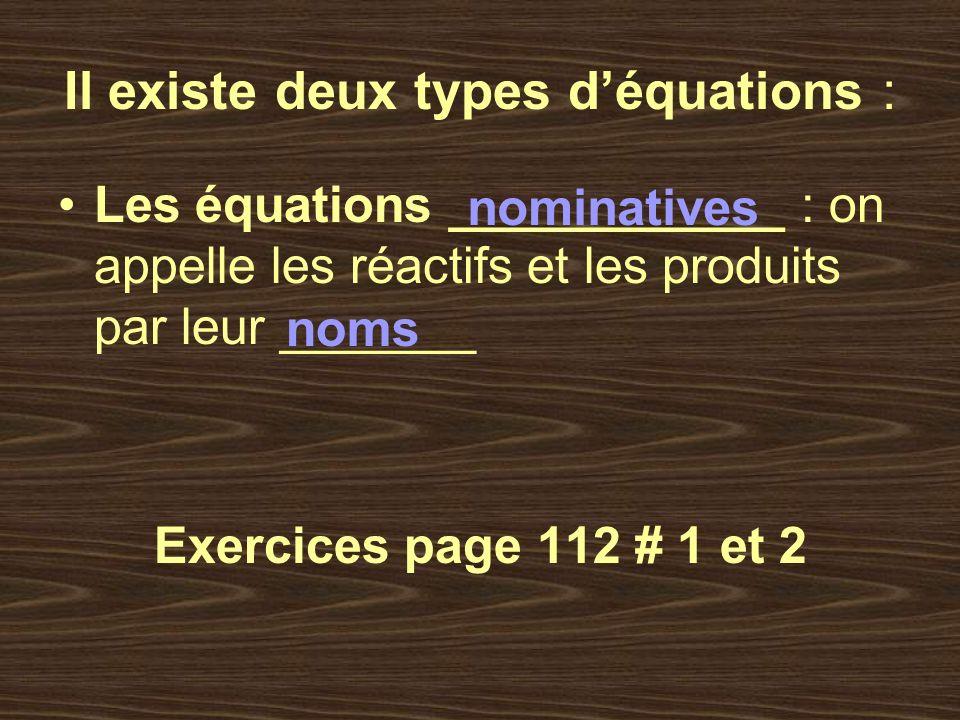 Il existe deux types d'équations :
