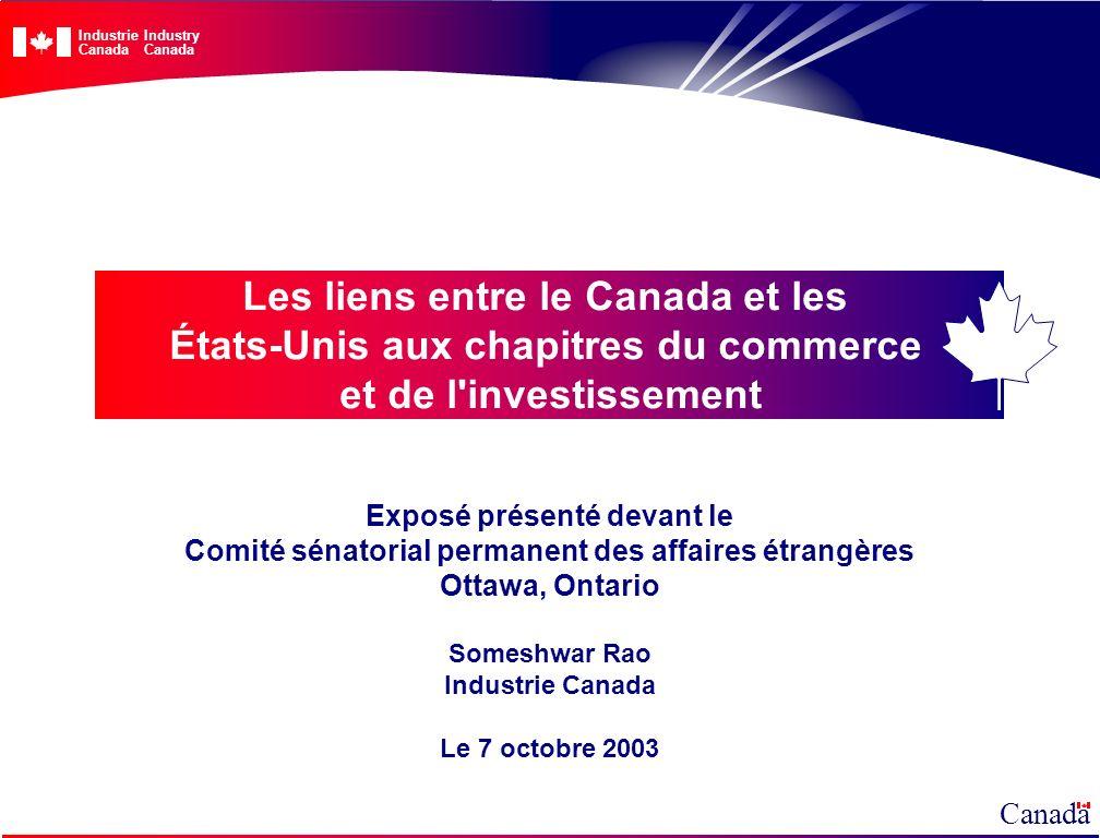 Les liens entre le Canada et les États-Unis aux chapitres du commerce et de l investissement