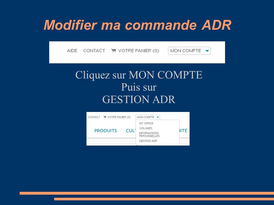 Modifier ma commande ADR