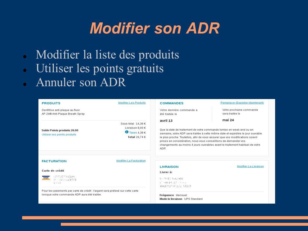 Modifier son ADR Modifier la liste des produits