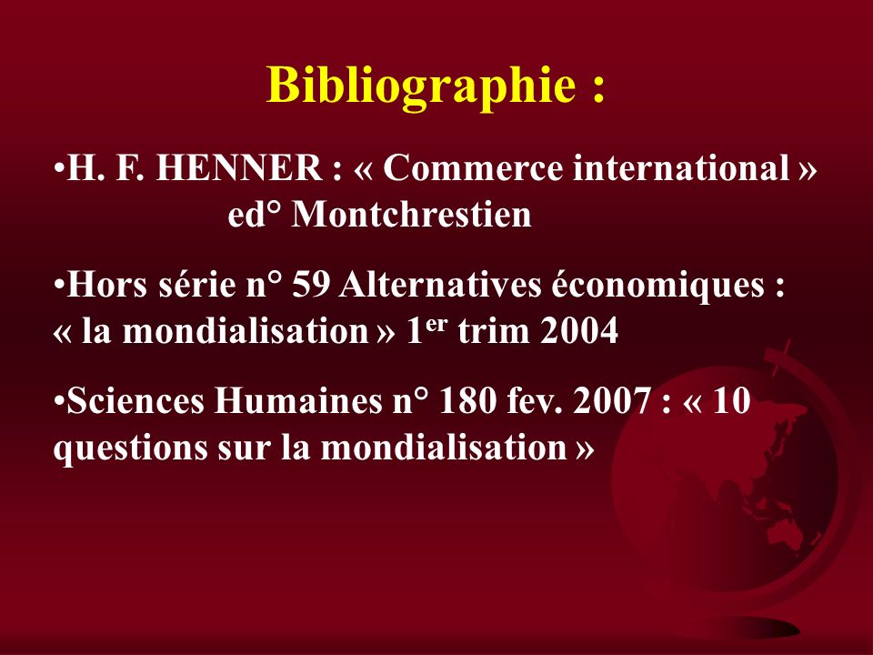 Bibliographie : H. F. HENNER : « Commerce international » ed° Montchrestien.