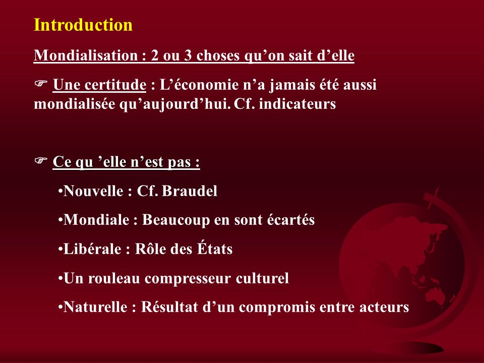 Introduction Mondialisation : 2 ou 3 choses qu'on sait d'elle