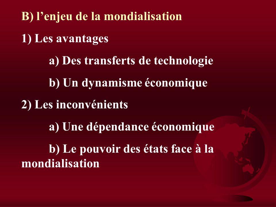B) l'enjeu de la mondialisation