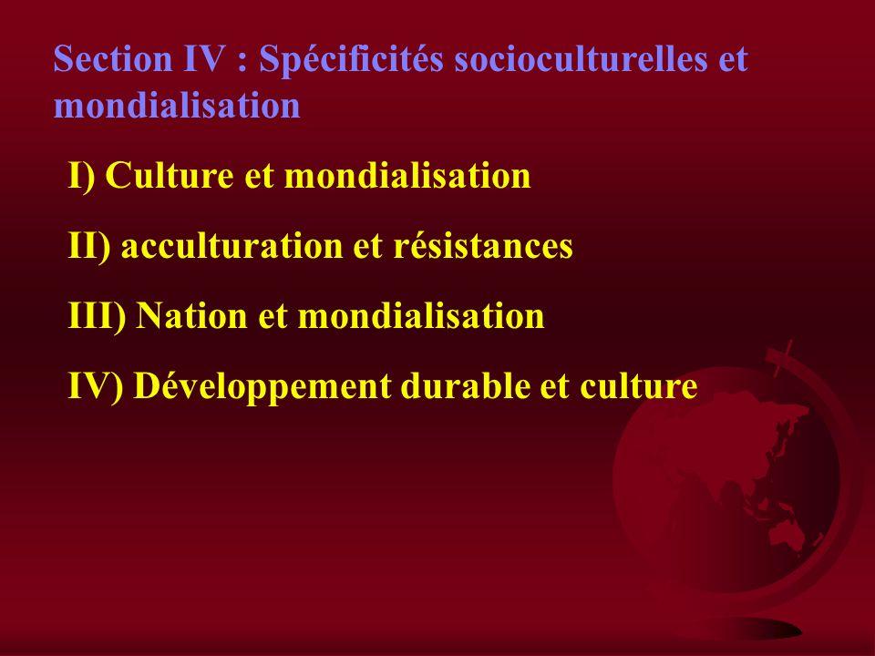 Section IV : Spécificités socioculturelles et mondialisation