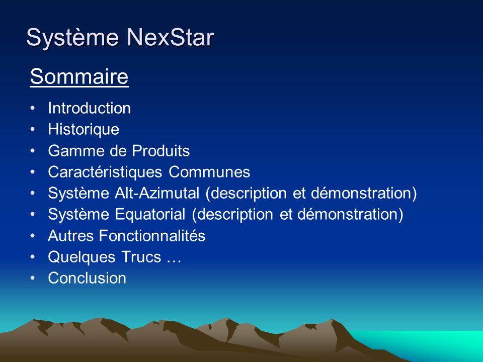 Système NexStar Sommaire Introduction Historique Gamme de Produits