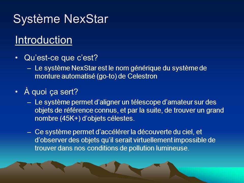 Système NexStar Introduction Qu'est-ce que c'est À quoi ça sert