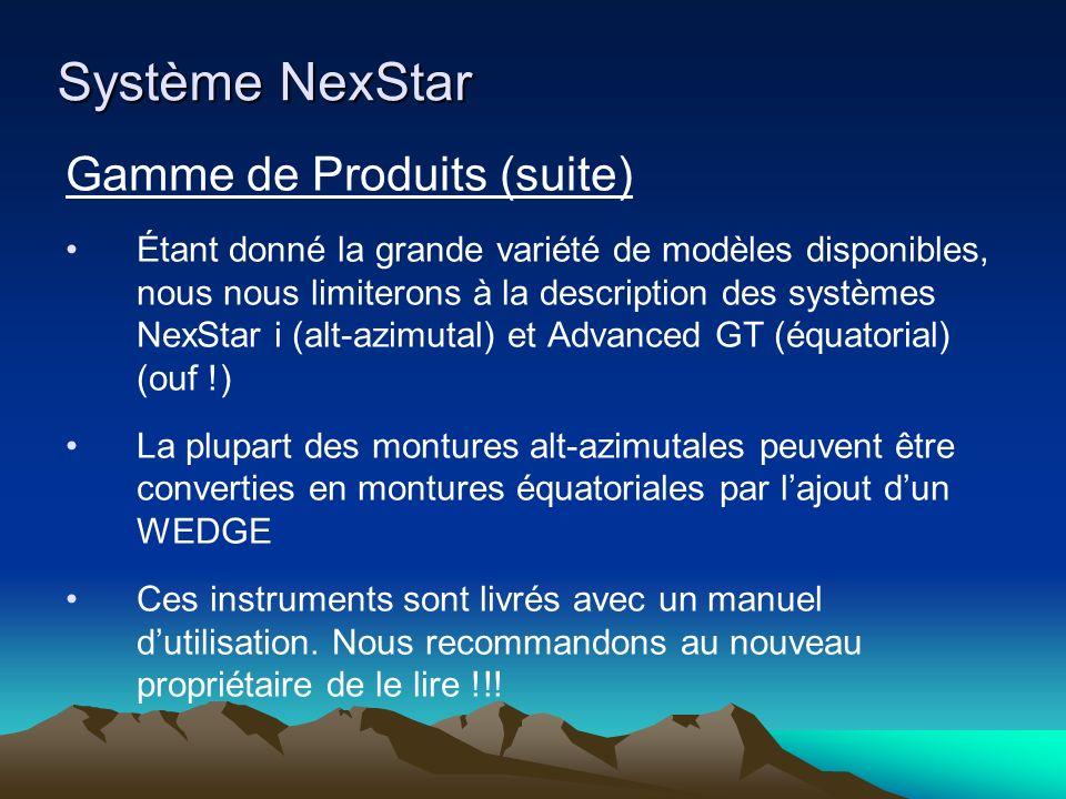 Système NexStar Gamme de Produits (suite)