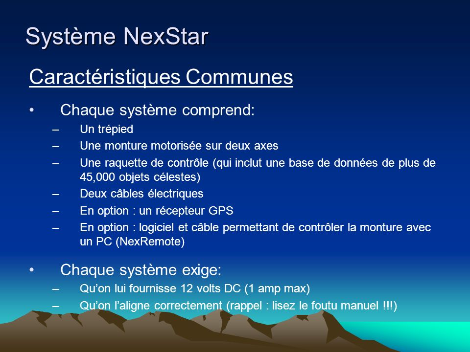 Système NexStar Caractéristiques Communes Chaque système comprend: