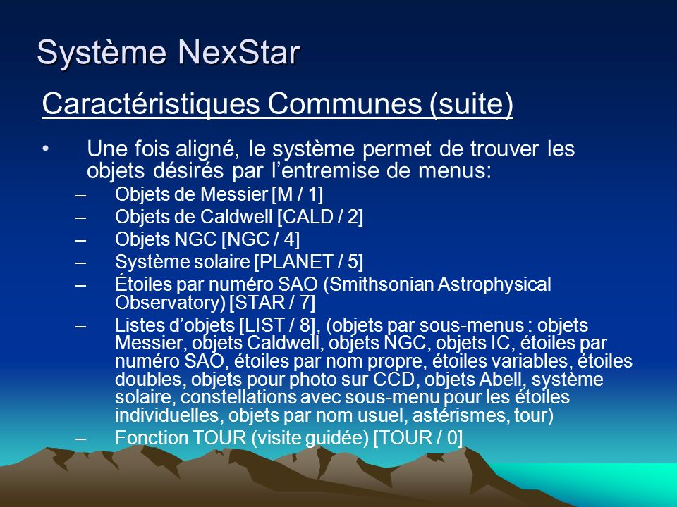 Système NexStar Caractéristiques Communes (suite)