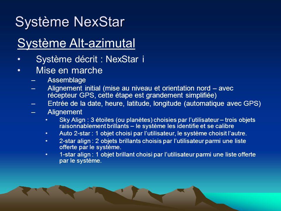 Système NexStar Système Alt-azimutal Système décrit : NexStar i