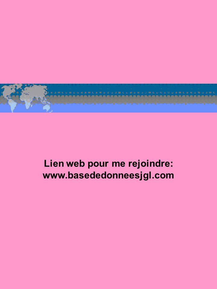 Lien web pour me rejoindre: www.basededonneesjgl.com